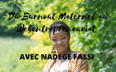 Se lancer dans un business en ligne après un burnout maternel avec Nadège Fassi