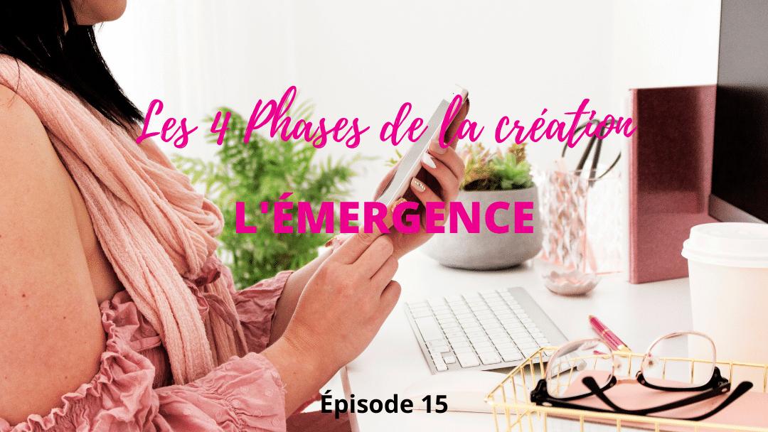 Les 4 Phases de la Création – Partie 1, l'Émergence