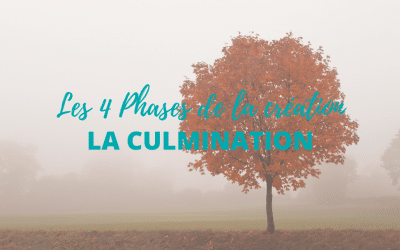 Les 4 phases de la création – Partie 3, la Culmination